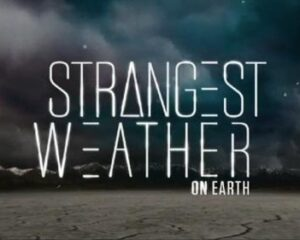 "Tela de abertura do programa ""Strangest Weather on Earth"". Fonte: The Weather Group"